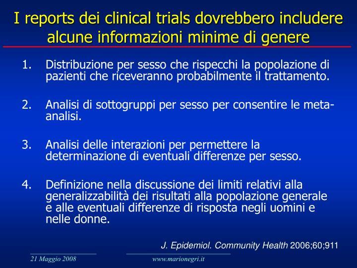 I reports dei clinical trials dovrebbero includere alcune informazioni minime di genere