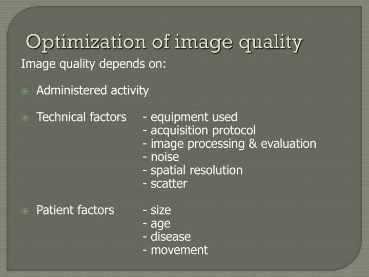 Optimization of image quality