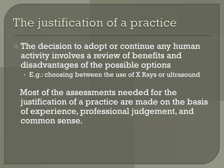 The justification of a practice