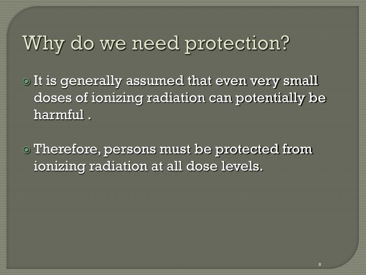 Why do we need protection?