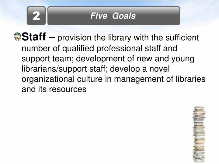 Five  Goals