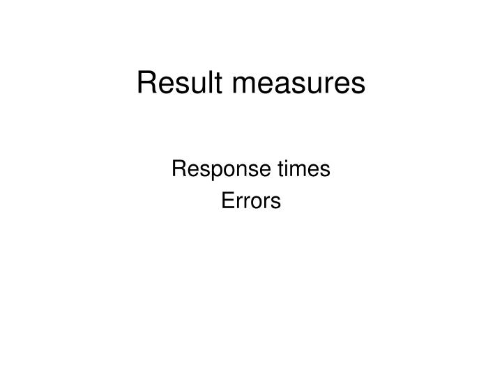 Result measures
