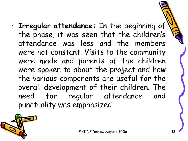 Irregular attendance