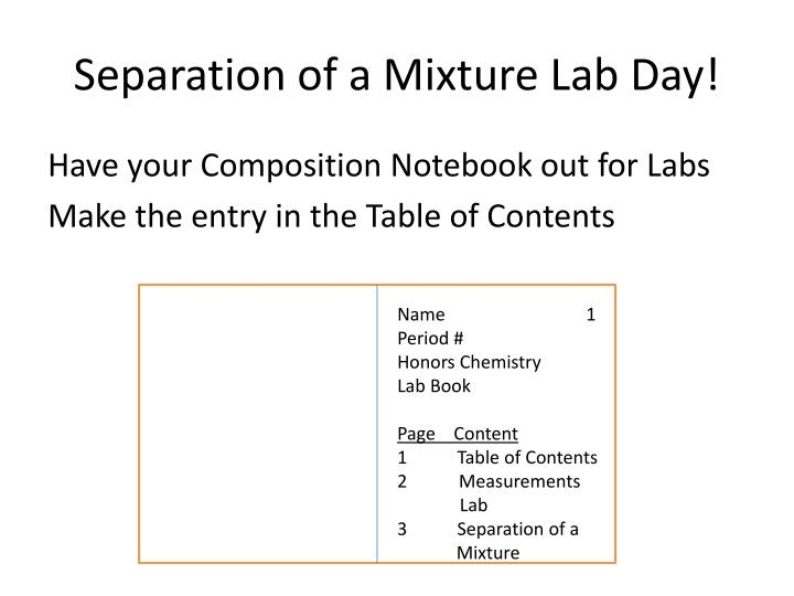 Separation of a Mixture Lab Day!