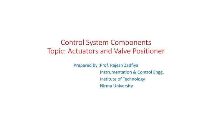 Control system components topic actuators and valve positioner
