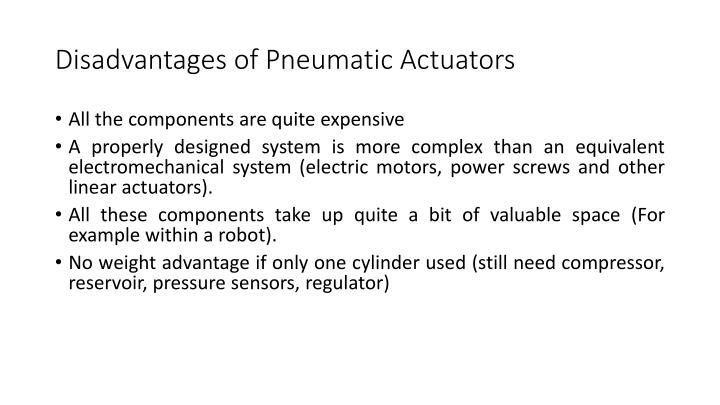 Disadvantages of Pneumatic Actuators