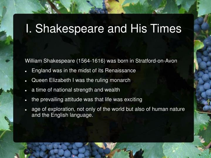 I. Shakespeare and His Times