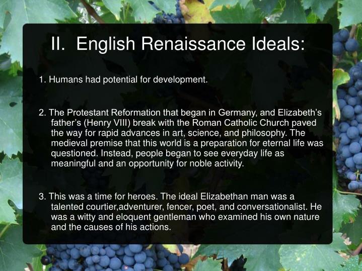 II.  English Renaissance Ideals: