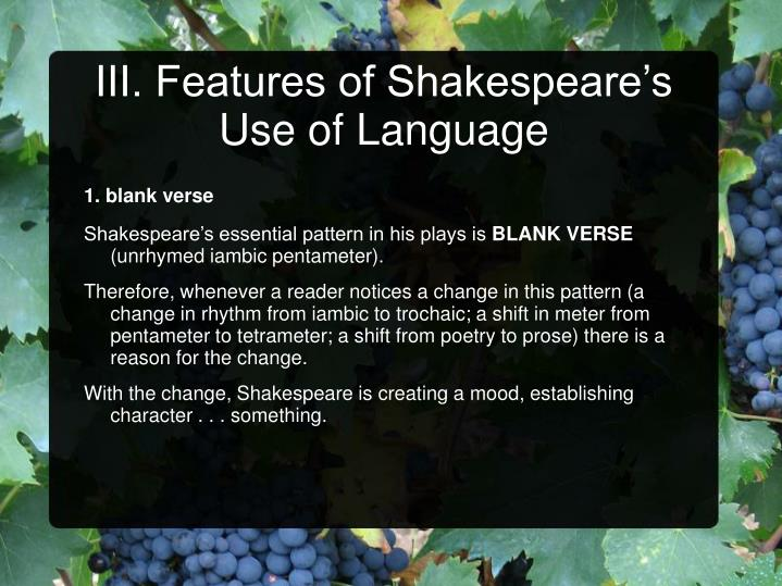 III. Features of Shakespeare's Use of Language