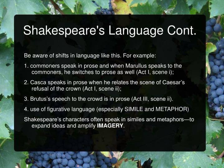 Shakespeare's Language Cont.