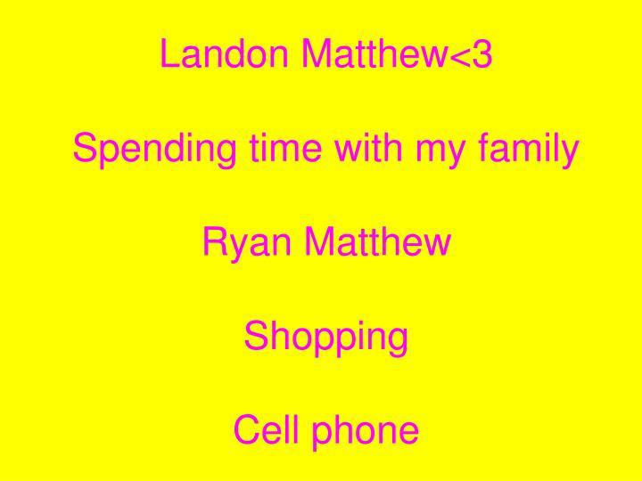 Landon Matthew<3