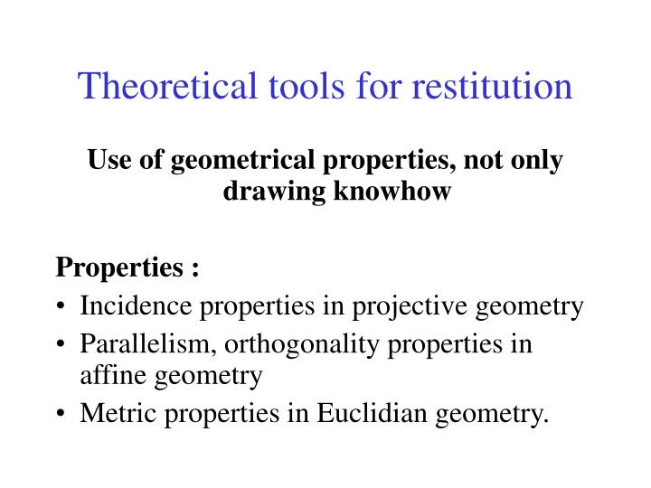 Theoretical tools for restitution