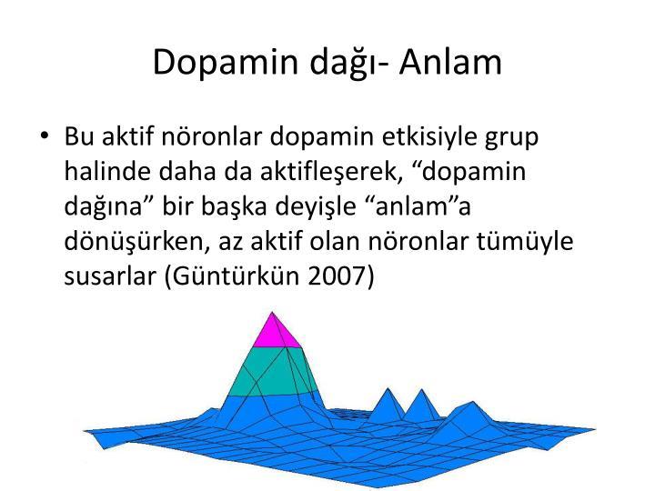 Dopamin dağı- Anlam