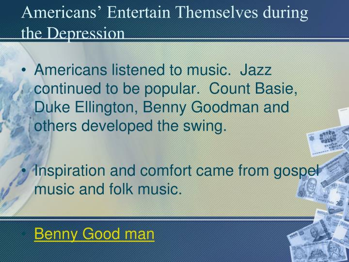 Americans' Entertain Themselves during the Depression