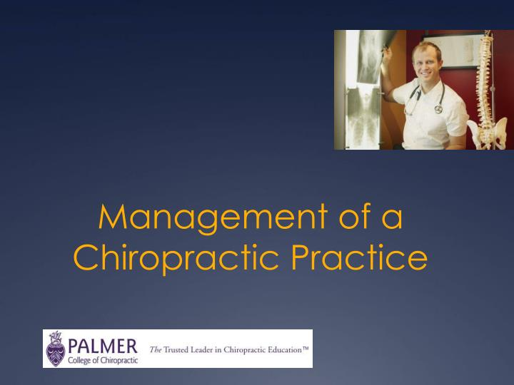 Management of a chiropractic practice