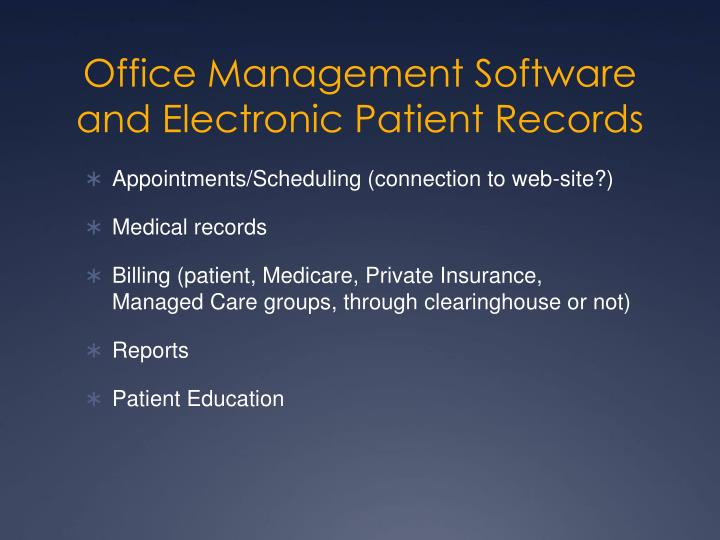 Office Management Software and Electronic Patient Records