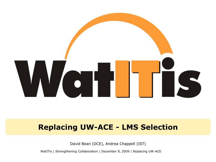 Replacing uw ace lms selection