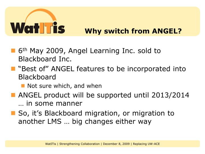Why switch from ANGEL?