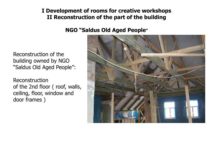 "Reconstruction of the building owned by NGO ""Saldus Old Aged People"":"