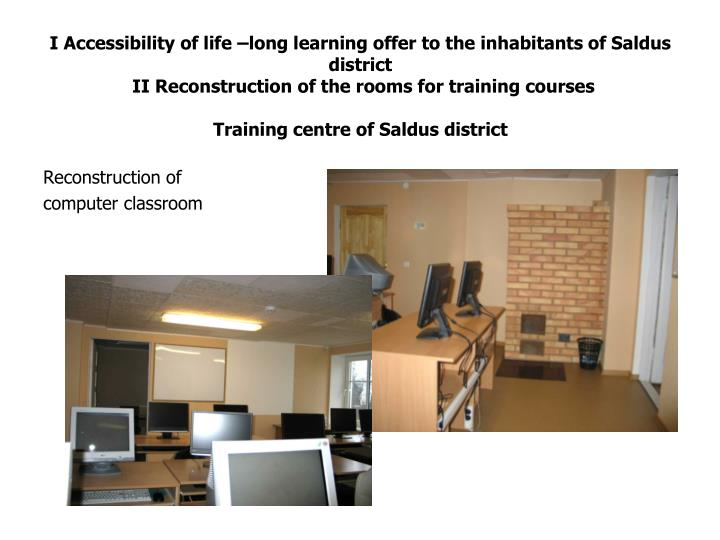 I Accessibility of life –long learning offer to the inhabitants of Saldus district