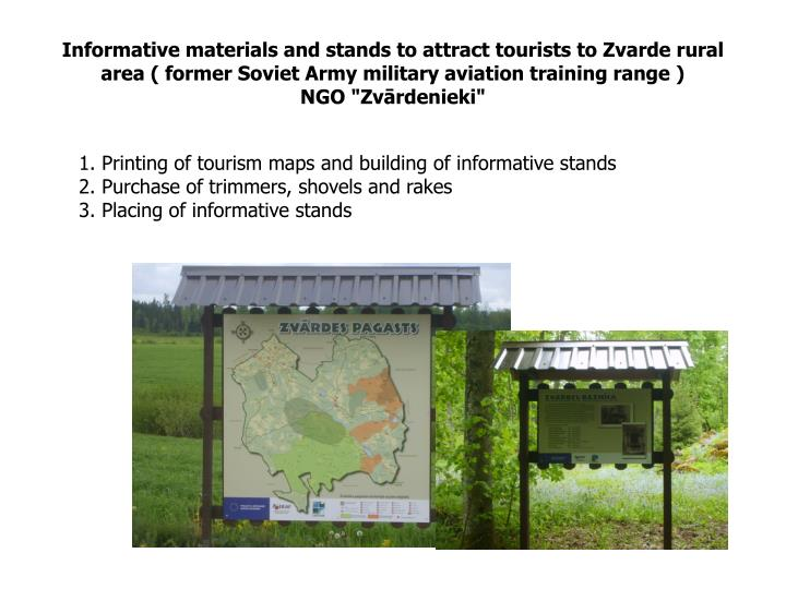 Informative materials and stands to attract tourists to Zvarde rural area ( former Soviet Army military aviation training range )