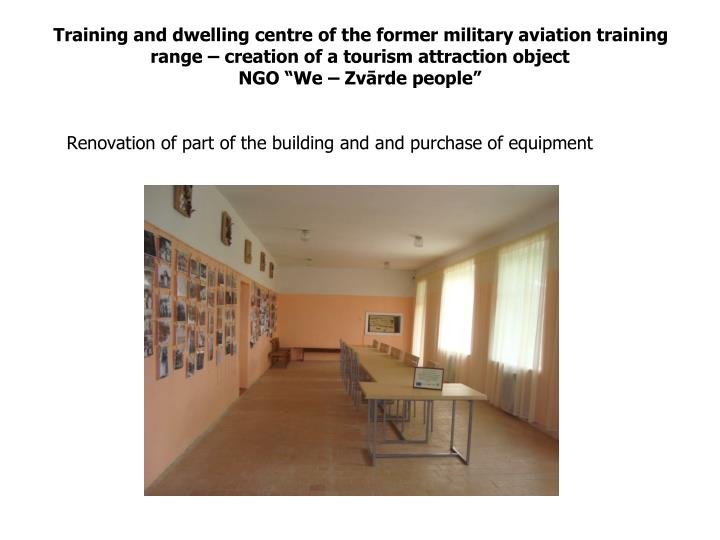 Training and dwelling centre of the former military aviation training range – creation of a tourism attraction object