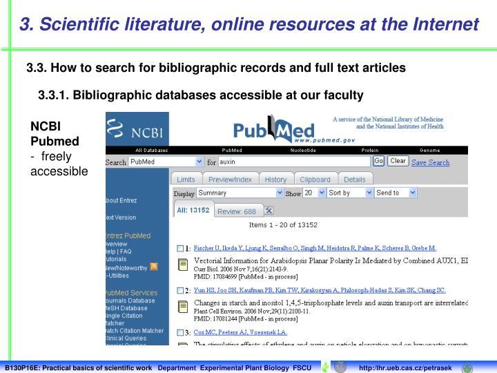 3. Scientific literature, online resources at the Internet
