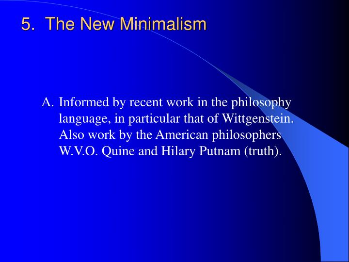 5.  The New Minimalism