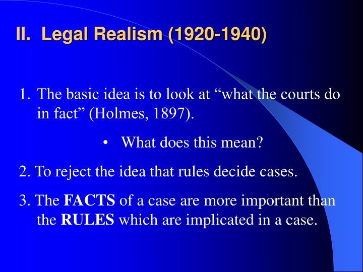 II.  Legal Realism (1920-1940)