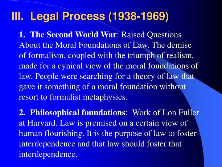 III.  Legal Process (1938-1969)