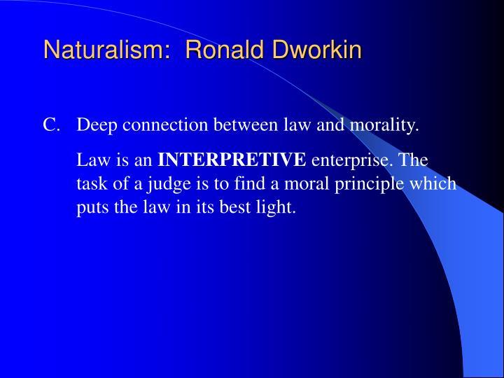 Naturalism:  Ronald Dworkin
