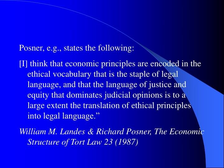 Posner, e.g., states the following: