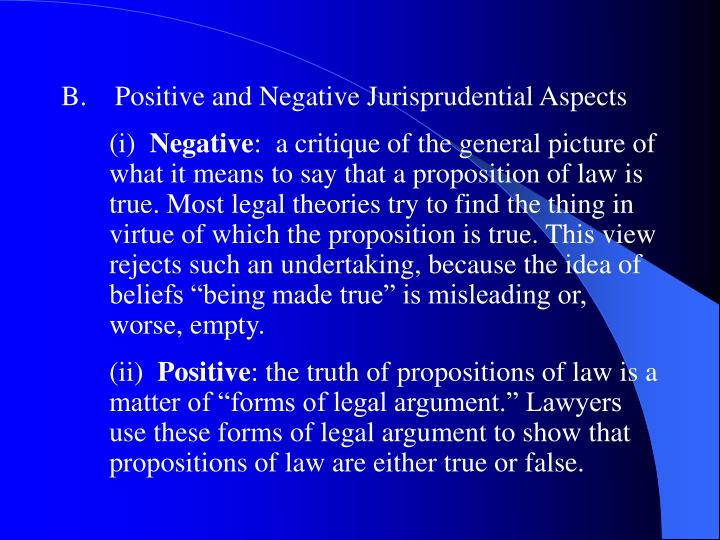 B.    Positive and Negative Jurisprudential Aspects