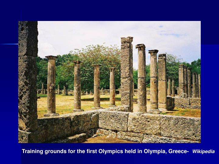 Training grounds for the first Olympics held in Olympia, Greece-