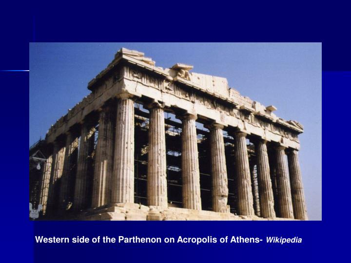 Western side of the Parthenon on Acropolis of Athens-
