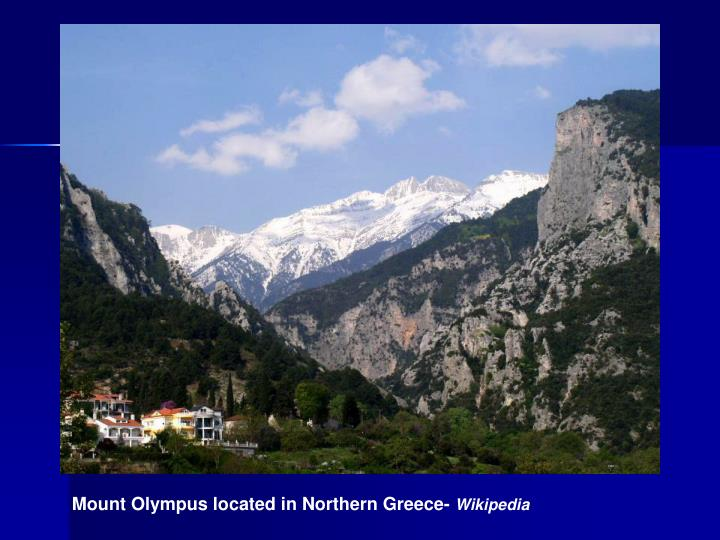 Mount Olympus located in Northern Greece-