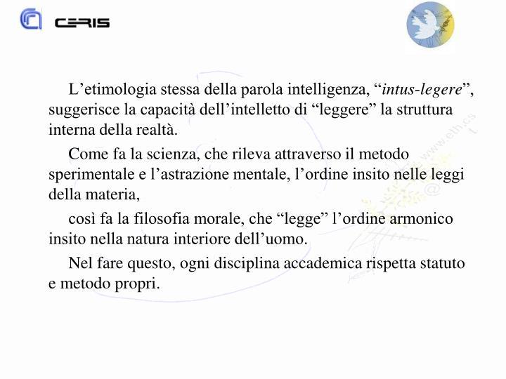 """L'etimologia stessa della parola intelligenza, """""""