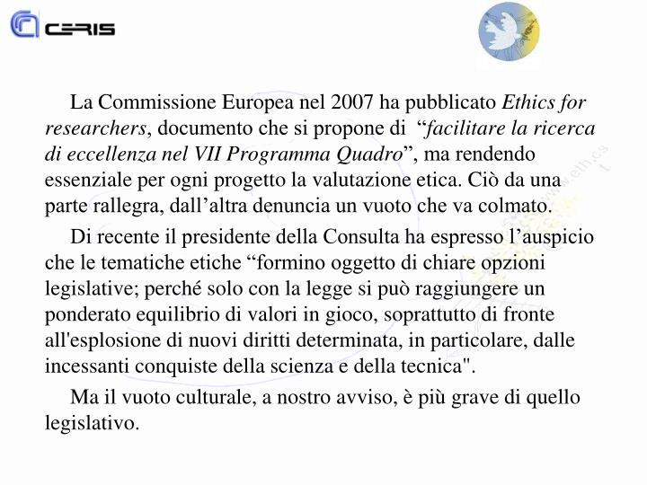 La Commissione Europea nel 2007 ha pubblicato