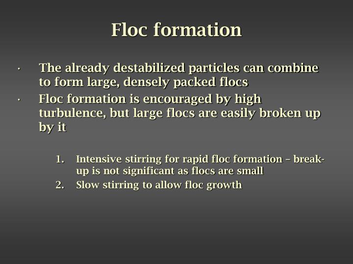 Floc formation