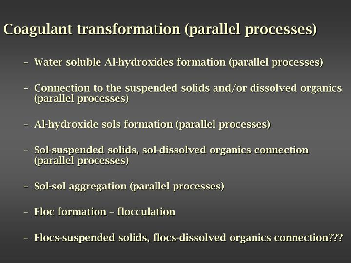 Coagulant transformation (parallel processes)