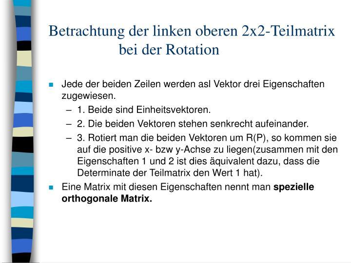 Betrachtung der linken oberen 2x2-Teilmatrix