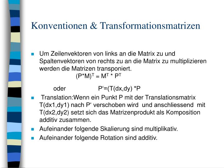 Konventionen & Transformationsmatrizen