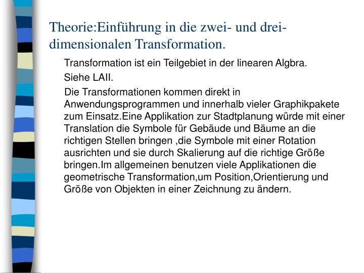 Theorie:Einführung in die zwei- und drei-dimensionalen Transformation.
