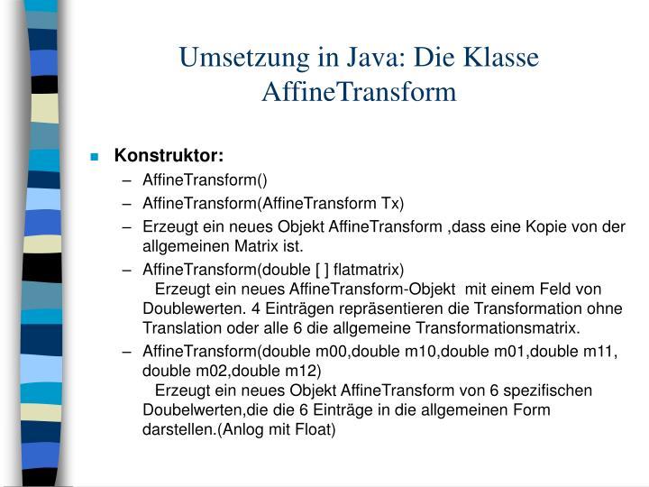 Umsetzung in Java: Die Klasse  AffineTransform