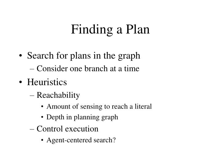 Finding a Plan