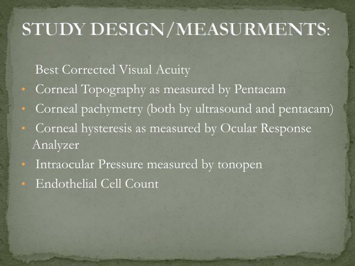 STUDY DESIGN/MEASURMENTS