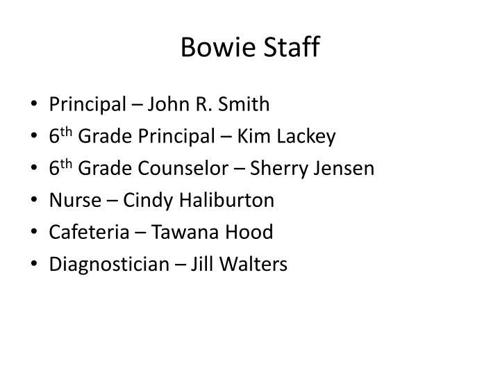 Bowie Staff