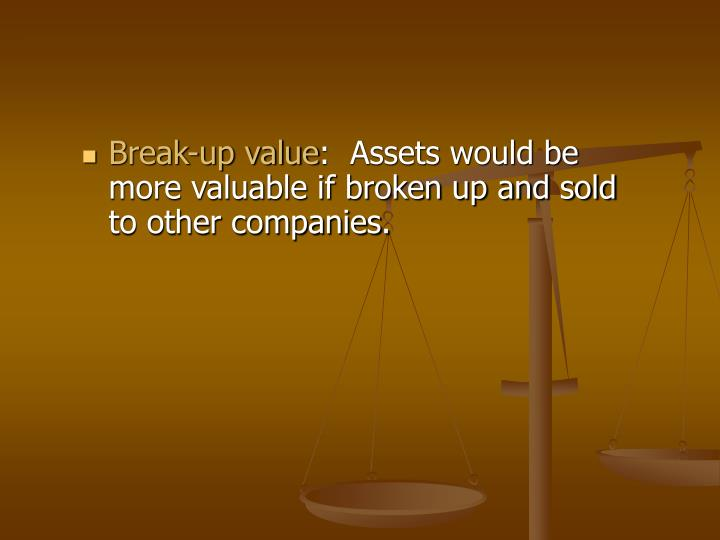 Break-up value