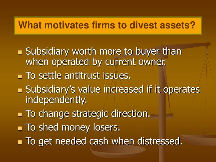 What motivates firms to divest assets?