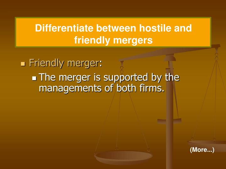 Differentiate between hostile and friendly mergers